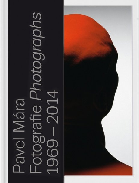 Pavel Mára - FOTOGRAFIE 1969-2014