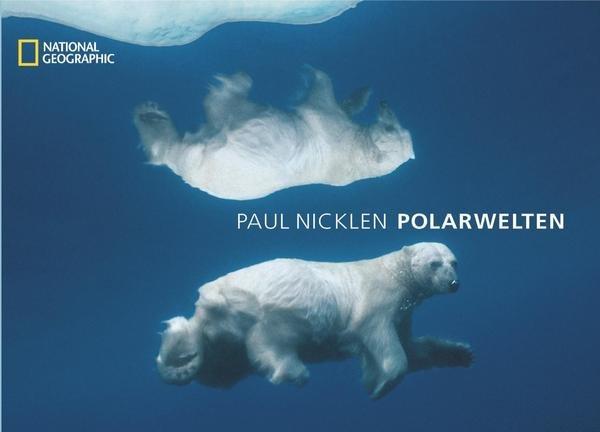 Paul Nicklen - POLARWELTEN