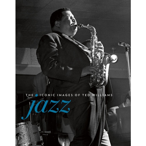 JAZZ - THE ICONIC IMAGES OF TED WILLIAMS