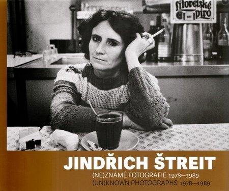 Jindřich Štreit - (NE)ZNÁME FOTOGRAFIE 1978-1989
