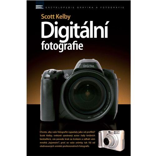 DIGITÁLNÍ FOTOGRAFIE 1 - Scott Kelby