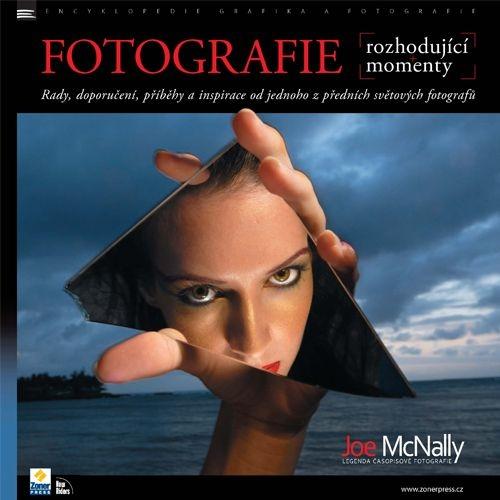 FOTOGRAFIE - ROZHODUJÍCÍ MOMENTY - Joe McNally