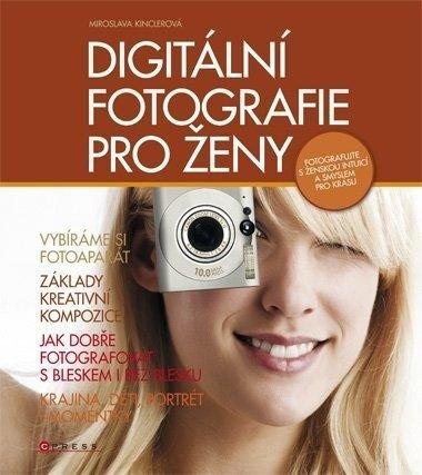 DIGITÁLNÍ FOTOGRAFIE PRO ŽENY - Miroslava Kinclerová