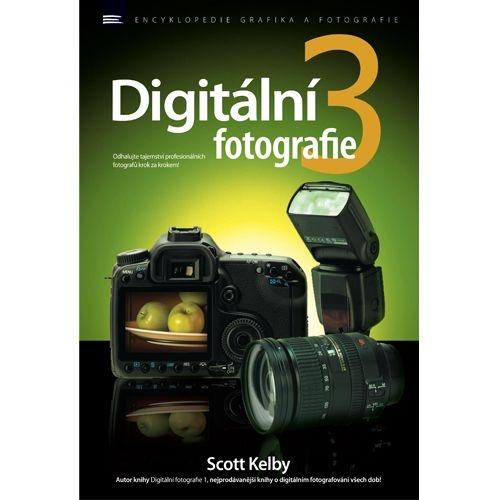 DIGITÁLNÍ FOTOGRAFIE 3 - Scott Kelby