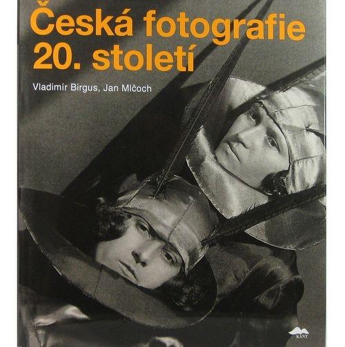 ČESKÁ FOTOGRAFIE 20. STOLETÍ - Vladimír Birgus, Jan Mlčoch