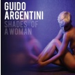 Guido Argentini - SHADES OF A WOMAN