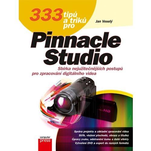 333 tipů a triků pro PINNACLE STUDIO