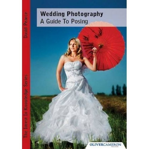David Pearce - WEDDING PHOTOGRAPHY, A GUIDE TO POSING