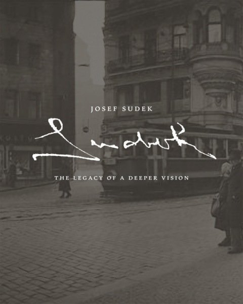 Josef Sudek - THE LEGACY OF A DEEPER VISION