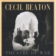 Cecil Beaton - THEATRE OF WAR