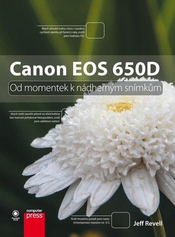 CANON EOS 650D OD MOMENTEK K NÁDHERNÝM SNÍMKŮM